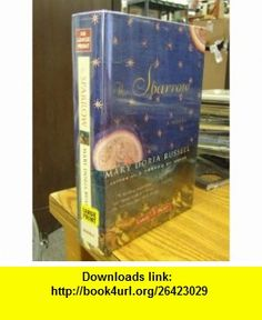 RB LARGE PRINT EDITION The Sparrow Mary Doria Russell ,   ,  , ASIN: B003ONVXSI , tutorials , pdf , ebook , torrent , downloads , rapidshare , filesonic , hotfile , megaupload , fileserve