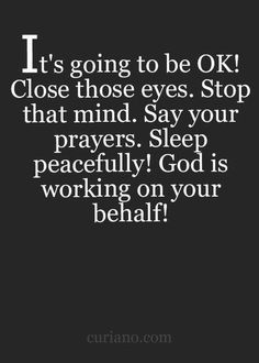 Everything will work out! #CloseYourEyes #StopThoseThoughts #GodIsWorking