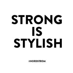 Strong is Stylish #fashion #strong #stylish