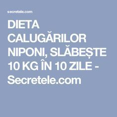 DIETA CALUGĂRILOR NIPONI, SLĂBEȘTE 10 KG ÎN 10 ZILE - Secretele.com Health And Fitness Articles, Health Tips, Health Fitness, Natural Teething Remedies, Natural Remedies, Sinus Infection Remedies, Seasonal Allergies, Human Services, Eating Organic