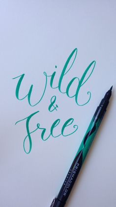 Wild And Free Hand Lettering