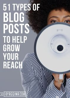 51 Types of Blog Posts to Help Grow Your Audience - by Regina [for bloggers + freelancers + creative businesses]