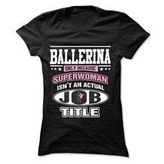 ballerina Superwoman T Shirt, Hoodie, Sweatshirt. Check price ==► http://www.sunshirts.xyz/?p=149565