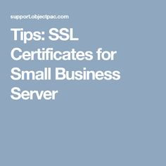 Tips: SSL Certificates for Small Business Server
