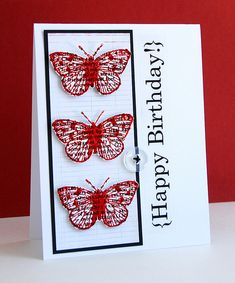 handmde card ... {Happy Birthday!} ...black and white with red ... like the layout with the sentiment running vertically up the card beside the main panel ... great card!