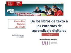 del-libro-de-texto-a-los-entornos-digitales-de-aprendizaje-1-parte by Manuel Area via Slideshare