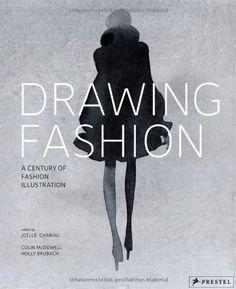 Drawing Fashion: A Century of Fashion Illustration by J. Chariau, http://www.amazon.com/dp/3791351028/ref=cm_sw_r_pi_dp_eCJVqb08KYGF3