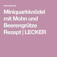 Miniquarkknödel mit Mohn und Beerengrütze Rezept | LECKER