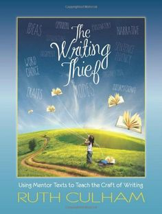 The Writing Thief: Using Mentor Texts to Teach the Craft of Writing by Ruth Culham, http://www.amazon.com/dp/0872070999/ref=cm_sw_r_pi_dp_MKLLtb1D0R2WJ