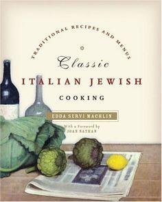 Classic Italian Jewish Cooking: Traditional Recipes and Menus: Edda Servi Machlin: 9780060758028: Amazon.com: Books