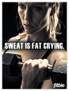 bikini fitness motivational posters | Download the Free Poster: Sweat is Fat Crying