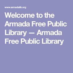 Welcome to the Armada Free Public Library — Armada Free Public Library