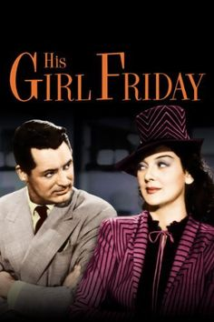 Cary Grant and Rosalind Russell, directed by Howard Hawks - screwball comedy enters the newsroom
