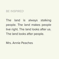 "Be Inspired! . . . This quote comes from David Abram's book ""The Spell of the Sensuous."" He writes about Apache storytelling and the importance of place. The land reminds the people to live right."