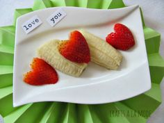 heart shaped strawberries and cut up bananas - Crafts a la mode