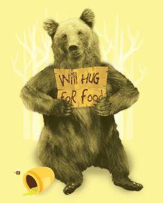 Will hug for food