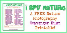I Spy Nature Hunt: go on a scavenger hunt and take pictures of the items you find!