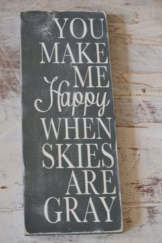 you make me happy when skies are gray nursery by DesignsOnSigns3, $25.00