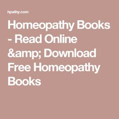 Homeopathy Books - Read Online & Download Free Homeopathy Books