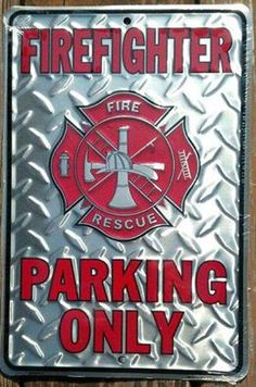 "FIREFIGHTER PARKING ONLY SILVER DIAMOND PLATE METAL PARKING SIGN - 8"" x 12"".. ‪#‎firedepartment‬ ‪#‎firedepartmentgloves‬ ‪#‎firedepartmentbelts‬ ‪#‎firedepartmentlogo‬ ‪#‎firedepartmentjewelry‬ ‪#‎firedepartmentcharm‬ ‪#‎firedepartmenttoys‬"