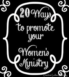 Promotion of Womens Ministry:  Creative Ladies Ministry
