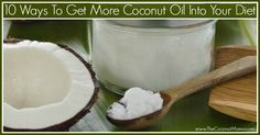 10 Ways To Add Coconut Oil Into Your Diet  Daily Life