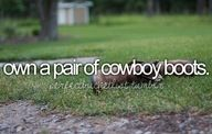 Own a pair of cowboy boots