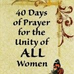 40 Days of Prayer for the UNITY of ALL Women » Catholic Sistas