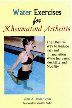 Water Exercises for Rheumatoid Arthritis: The Effective Way to Reduce Pain and Inflammation While Increasing Flexibility and Mobility joint pain relief rheumatoid arthritis Exercise For Rheumatoid Arthritis, Arthritis Exercises, Types Of Arthritis, Psoriatic Arthritis, Neck Exercises, Balance Exercises, Water Aerobic Exercises, Swimming Pool Exercises, Pool Workout