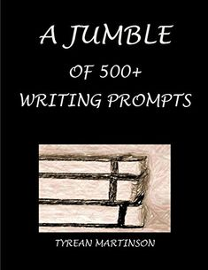 A JUMBLE OF 500+ WRITING PROMPTS: More than 500 Writing Prompts - Kindle edition by Tyrean Martinson. Reference Kindle eBooks @ Amazon.com.
