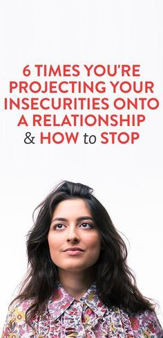 6 Times You're Projecting Your Insecurities Onto A Relationship & How To Stop - my life in a nutshell Relationship Insecurity, Happy Relationships, Relationship Advice, Relationship Therapy, Insecure People, Feeling Insecure, Romance, Before Wedding, Parenting Styles
