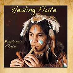 Kachina's Flute - Healing Flute: Indian & Native American Flute for Relaxation, Yoga, Spa, Chakras and Massage - Amazon.com Music