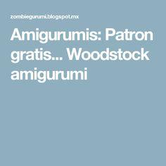 Amigurumis: Patron gratis... Woodstock amigurumi