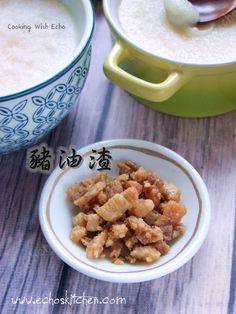 A taste of memories -- Echo's Kitchen: The making of Crispy Pork Lard (Chu Yao Zha/猪油渣)