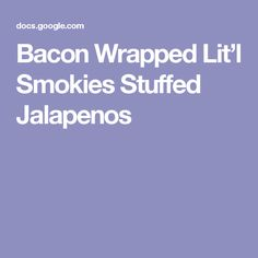 Bacon Wrapped Lit'l Smokies Stuffed Jalapenos Baked Fried Chicken, Jalapeno Recipes, Bacon Wrapped Chicken, Chicken Wraps, Teriyaki Chicken, Stuffed Jalapenos, Food And Drink, Easy Meals, Appetizers