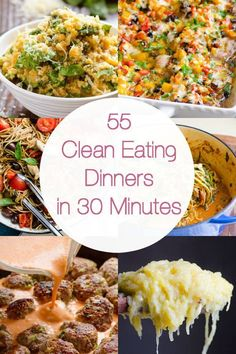 55 Clean Eating Dinner Recipes is a collection of delicious, simple and kid friendly clean eating recipes ready in 30 minutes or less.   http://ifoodreal.com