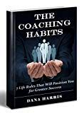 0d2e24b5706 The Coaching Habits  7 Life Rules That Will Position You for Greater Success  (leadership skills and abilities leadership coaching effective leadership  ...