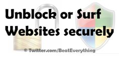 Unblock YouTube and some other websites OR surf websites/internet securely Surf Websites, Open Source, Tech News, Surfing, Software, Internet, Tutorials, Entertainment, Technology