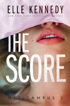 The Score (Off-Campus) (Volume 3) by Elle Kennedy https://www.amazon.com/dp/1537356739/ref=cm_sw_r_pi_dp_x_PIhuybHCHP86V