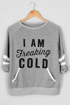 I'm Freaking Cold Printing Sweatshirt, $22.99! Free Shipping! What to wear on a date? You are sure to turn heads in this style! That's everything but basic.