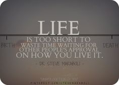Life is too short to.... #quote