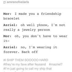 I love Azriel and Mor I ship it a lot