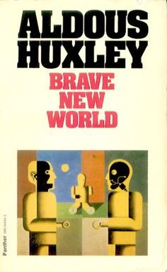 Brave New World  by Aldous Huxley - this book was alright, I didn't love it, but it was thought provoking.