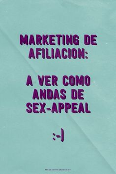 MARKETING DE AFILIACION: A ver como andas de sex-appeal @inakijm #cebanc_marketing