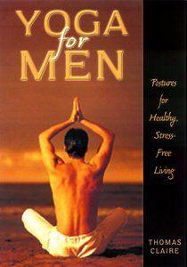 Yoga for Men: Postures for Healthy, Stress-free Living e-book