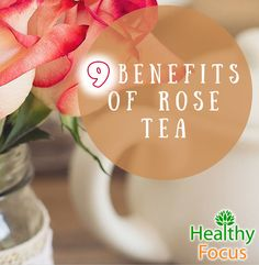 The Benefits of Rose Tea range include reducing menstrual pain, improving skin, immune boost, sore throat remedy, digestive aid, weight loss, and diuretic.