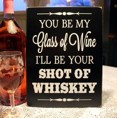 Wedding or Valentine Sign You be my Glass of Wine