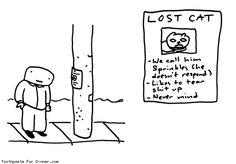 Comic by Toothpaste For Dinner: lost cat flyer Funny Pix, Funny Pictures, Hilarious, Toothpaste For Dinner, Lost, Sayings, Words, Comic, Cartoon