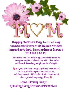 "This weekend is special me celebrating my mom and all of the other ""moms"" in my life. I am also really looking forward to tomorrow a day of sleeping in and shopping!!   We are having a flash sale for Mothers Day 20% off your full order! Shop till you drop you only have until Sunday night 12pm.  I have tons of new pretties including gorgeous Washi patterns. Fantastic summer stickers by Echo Park MAMBI's classic items are already on sale now you have the chance to buy the new items with a…"