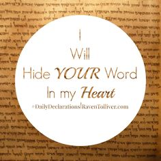 #DailyDeclarations I Will Hide YOUR word in my heart.  ✡I have hidden your word in my heart that I might not sin against you. - Psalm 119:11 #Blessed #Scriptures #SpeakLife #WordPower #Affirmation #Bible #BibleVerses #Tanach #inspiration
